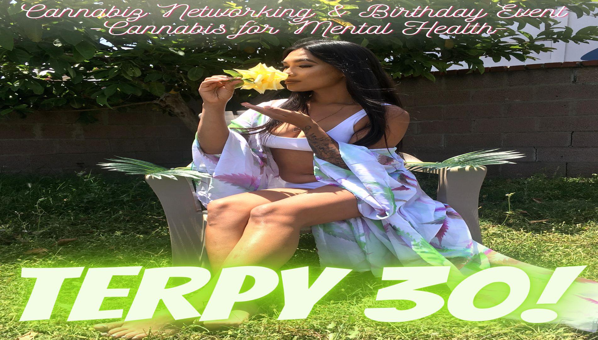 TERPY 30 BIRTHDAY NETWORKING CANNABIZ EVENT