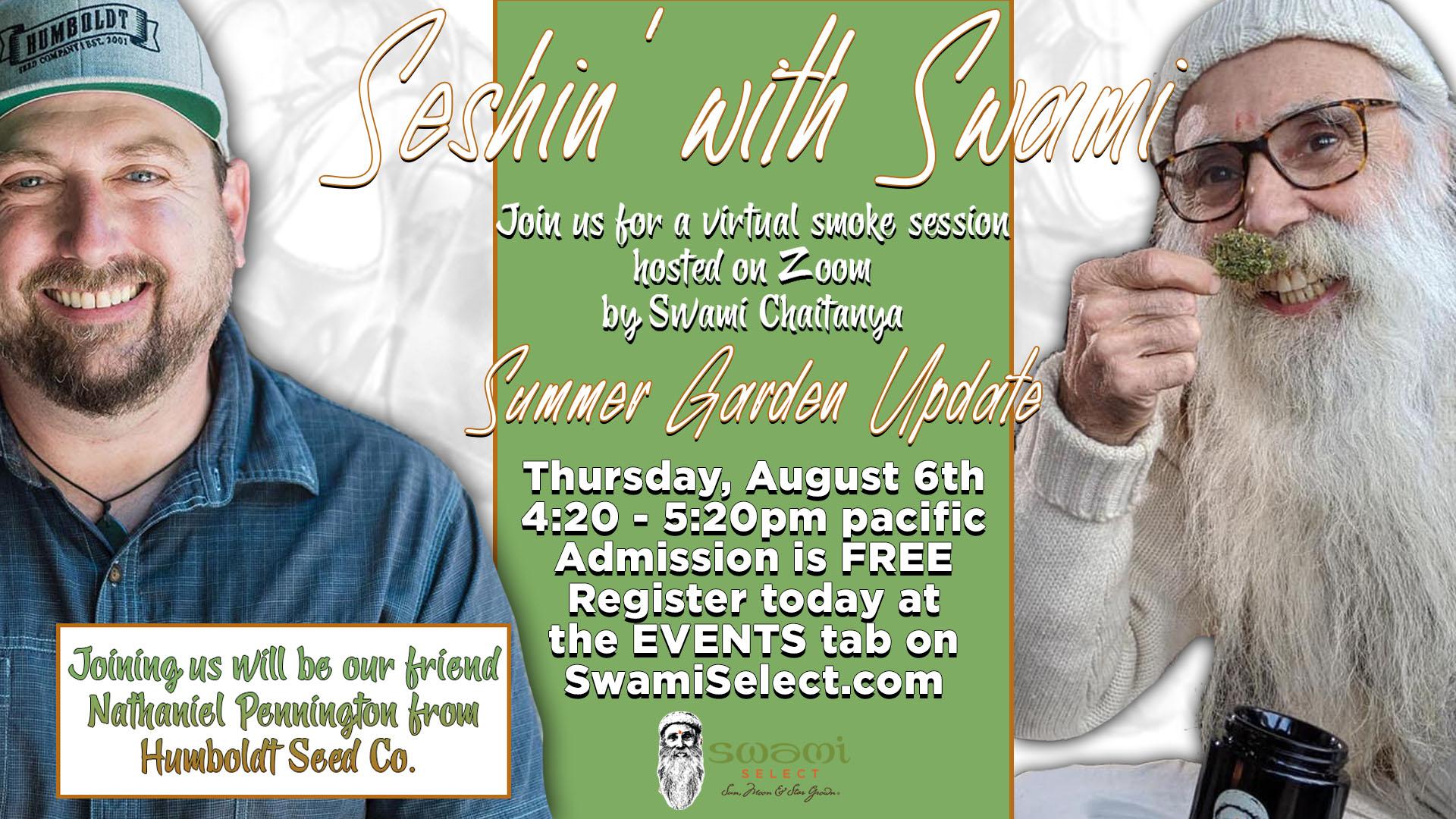 Seshin' with Swami - Virtual Smoke Sesh with Nat Pennington of the Humboldt Seed Co.