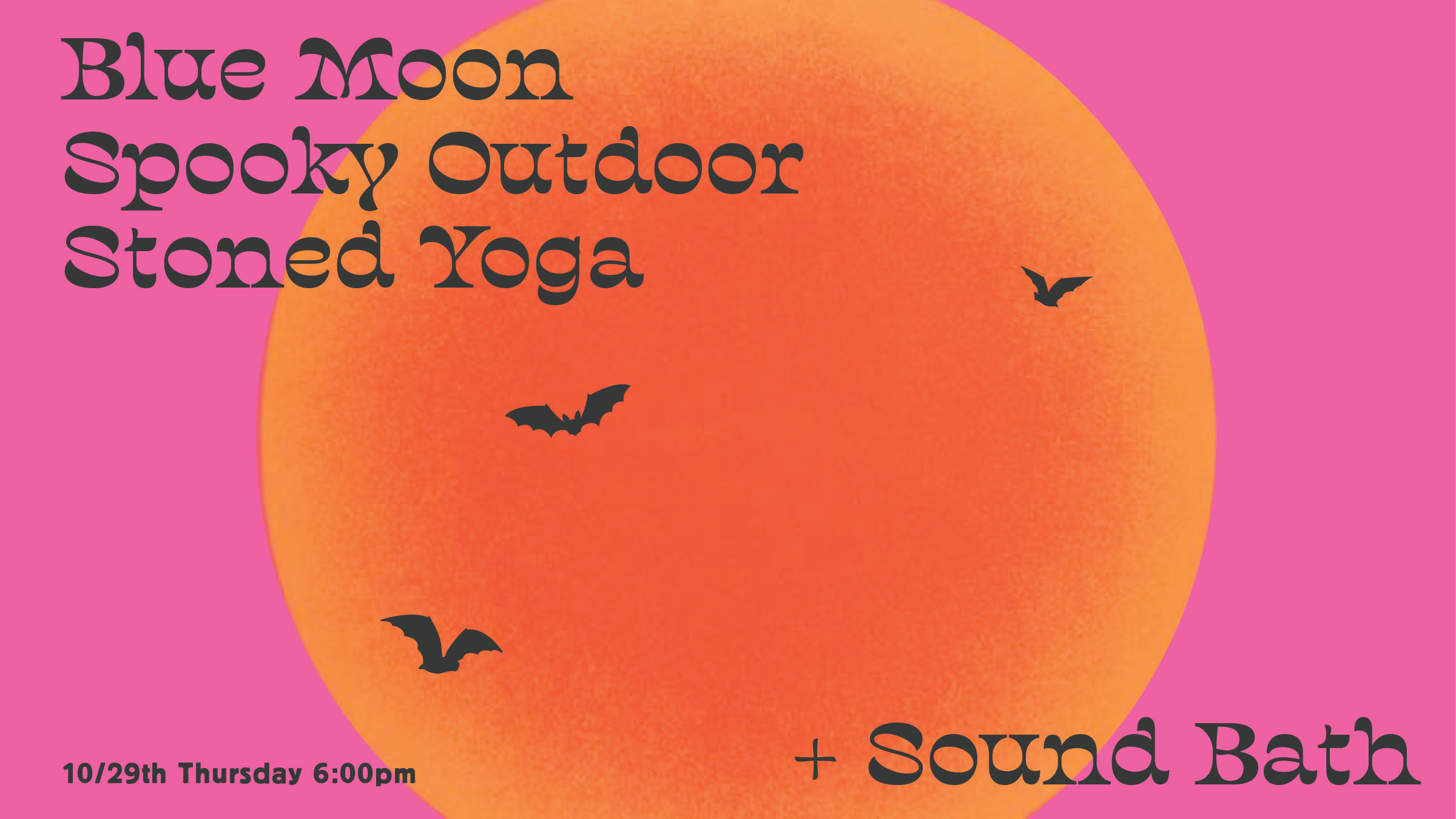Blue Moon Spooky Outdoor Stoned Yoga + Sound Bath