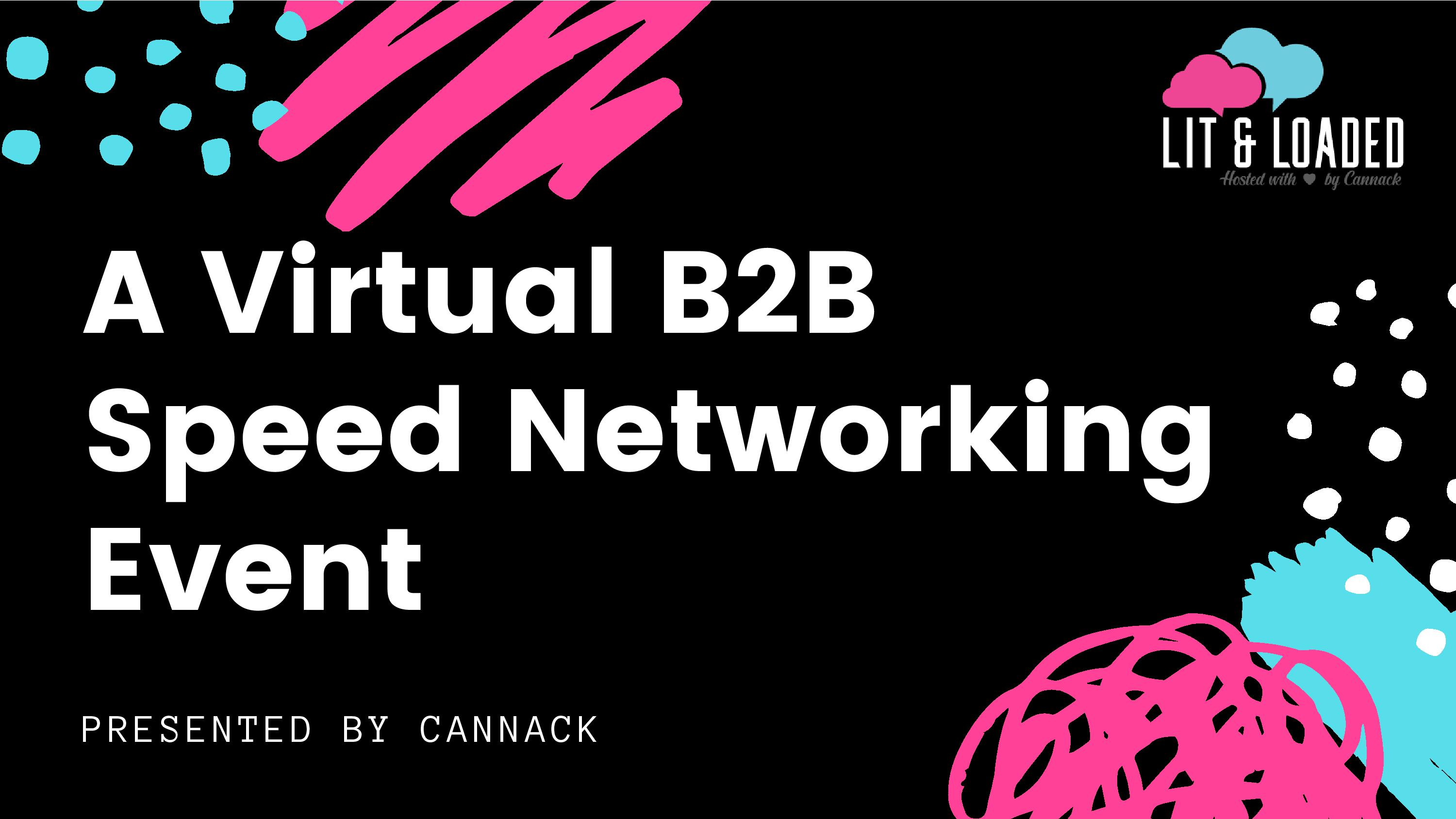 Lit & Loaded, A Virtual B2B Speed Networking Event