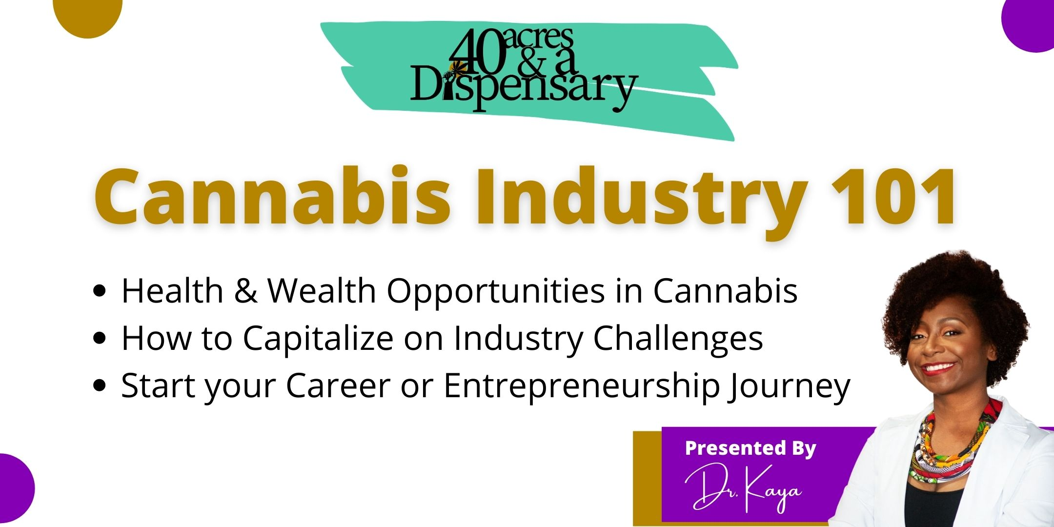 40 Acres And A Dispensary: Cannabis Industry 101 Webinar