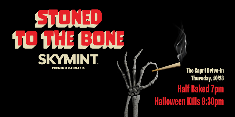 Stoned to the Bone with Skymint @ The Capri Drive-in this Halloween!