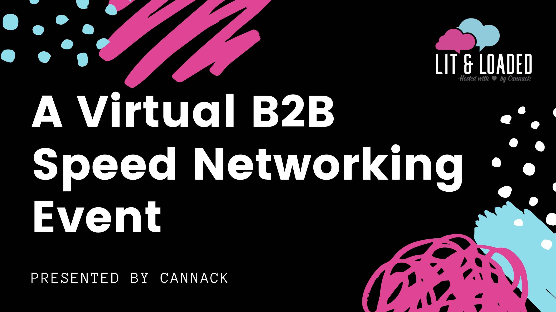 Lit & Loaded, A Virtual B2B Speed Networking Event - Hemp (Sponsor)