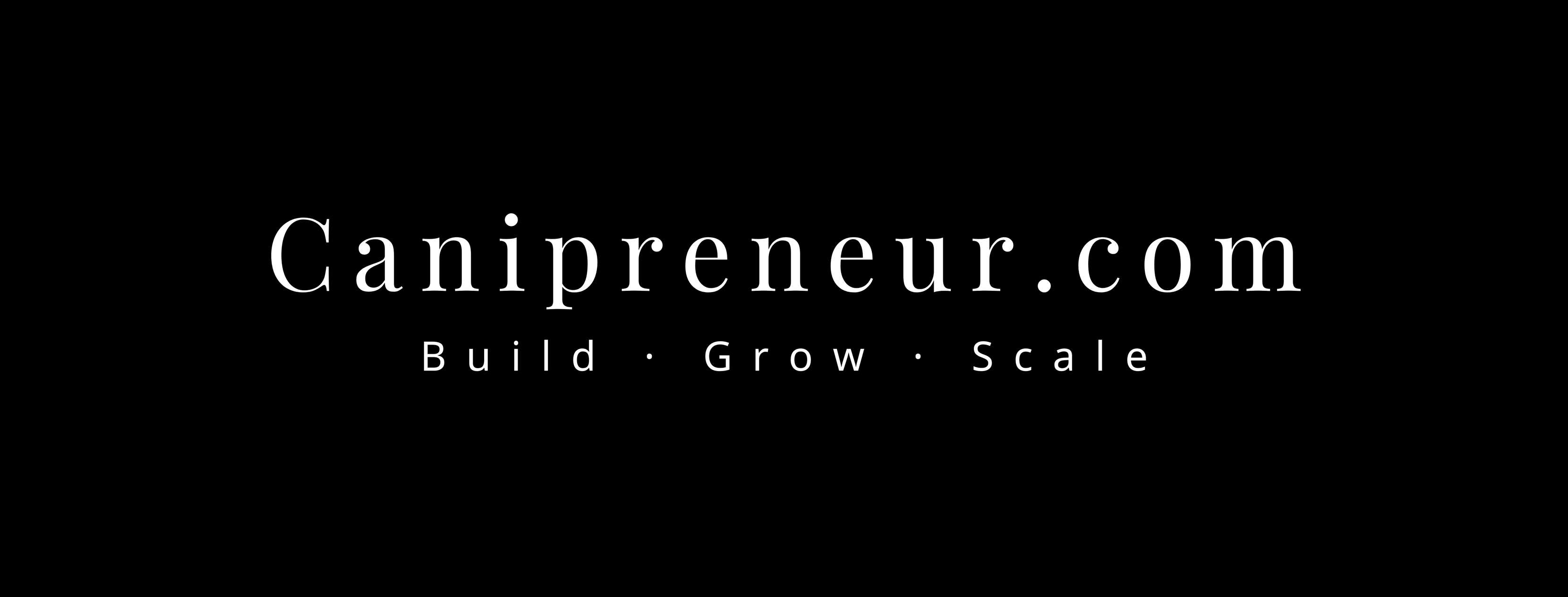 CANiPRENEUR: Building, Scaling, & Growing Our Green Future