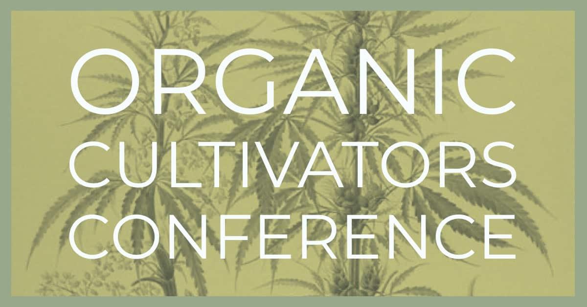 Organic Cultivators Conference