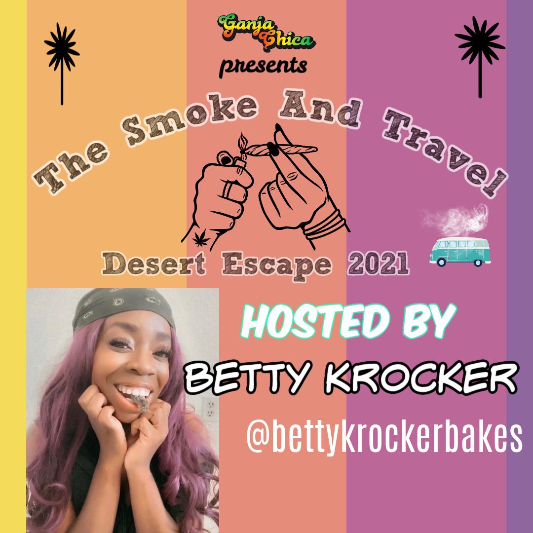 "Ganja Chica Presents ""The Smoke & Travel Desert Escape"