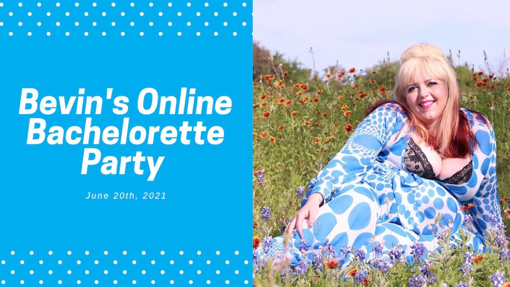 Bevin's Online Bachelorette Party