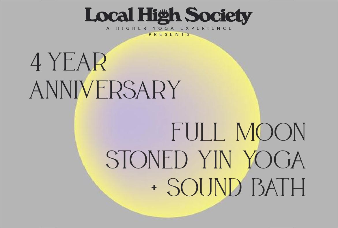 4 Year Anniversary Full Moon Stoned Yin Yoga + Sound Bath