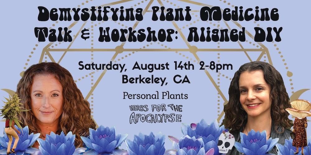 Demystifying Plant Medicine Workshop: Aligned DIY